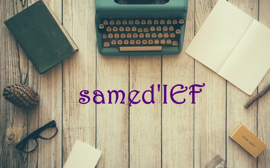 Samed'IEF !